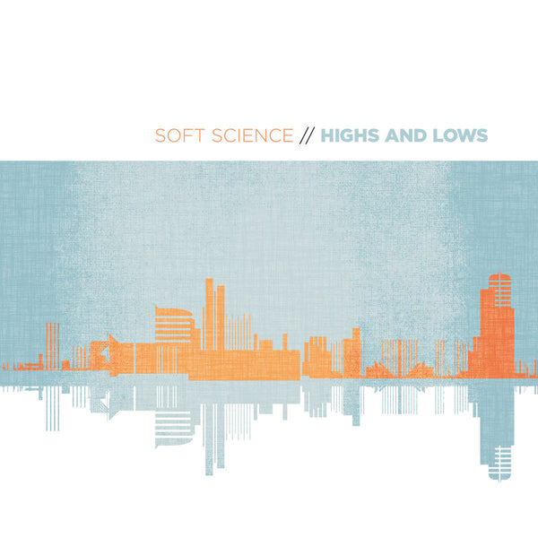 Soft Science - Highs and Lows