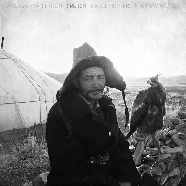 William Ryan Fritch - Gropro: Eagle Hunters In A New World