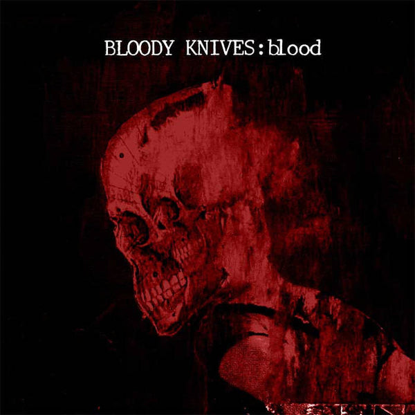 Bloody Knives - Blood