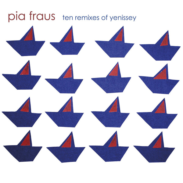 Pia Fraus - Ten Remixes of Yenissey