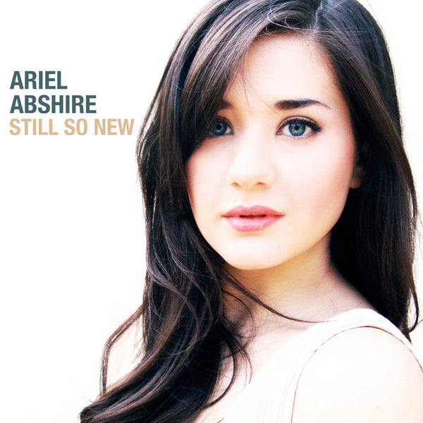 Ariel Abshire - Still So New