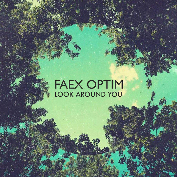 Faex Optim - Look Around You