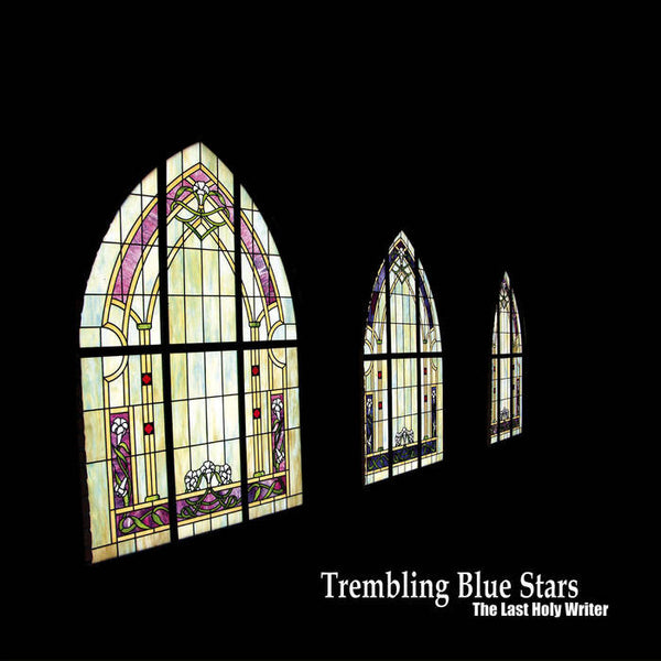 Trembling Blue Stars - The Last Holy Writer