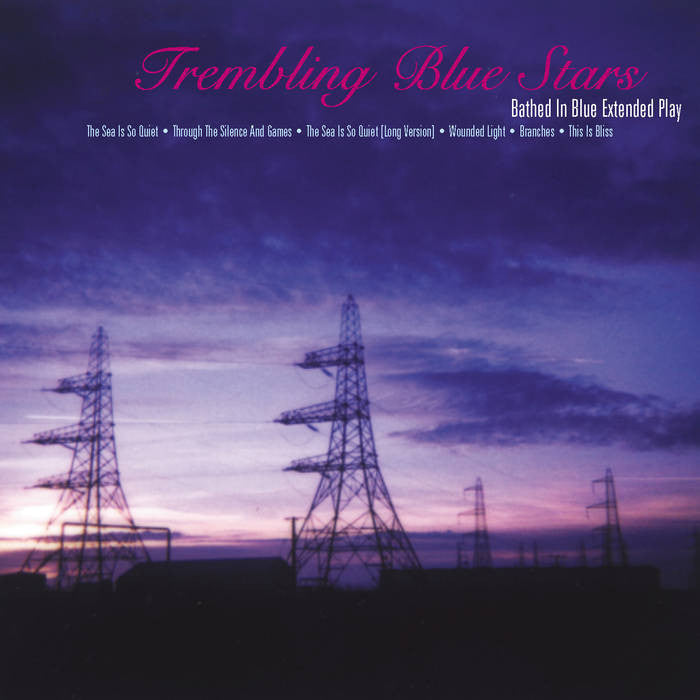 Trembling Blue Stars - Bathed In Blue Extended Play