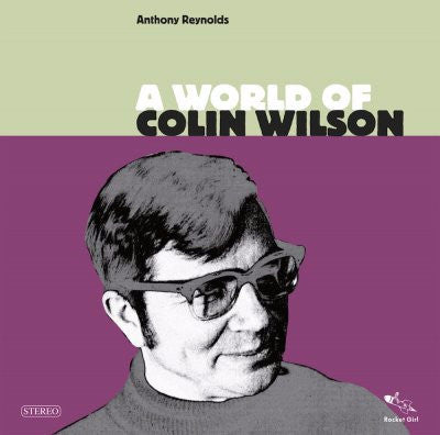 Anthony Reynolds - A World of Colin Wilson