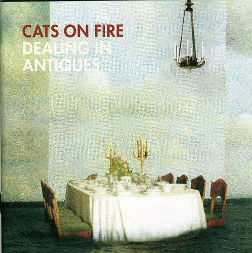 Cats On Fire - Dealing In Antiques