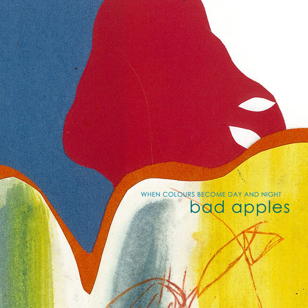 Bad Apples - When Colours Become Day and Night