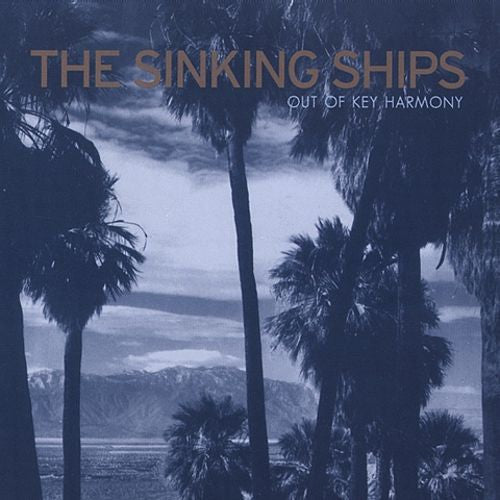 Sinking Ships, The - Out of Key Harmony