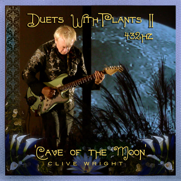 Clive Wright - Duets with Plants, Vol. 2: Cave of the Moon