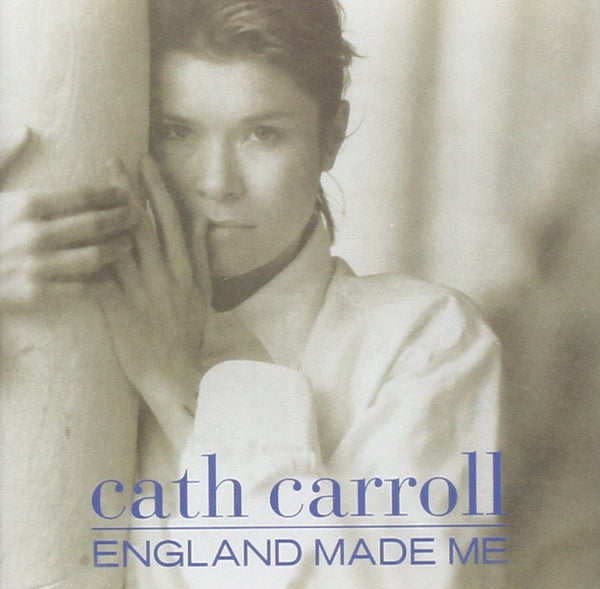 Cath Carroll - England Made Me