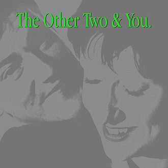 Other Two, The - The Other Two & You