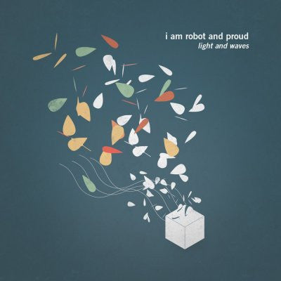 I Am Robot And Proud - Light and Waves