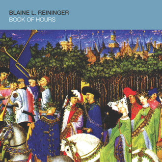 Blaine Reininger - Book of Hours