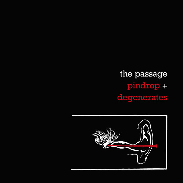 Passage, The - Pindrop + Degenerates (40th anniversary reissue)