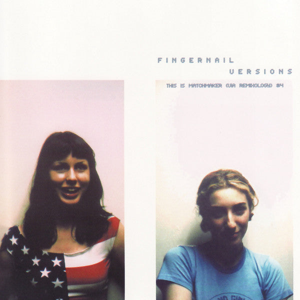 Fingernail - Versions