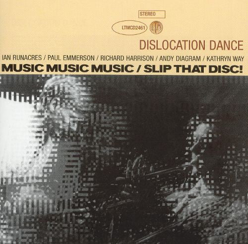 Dislocation Dance - Music Music Music / Slip That Disc!