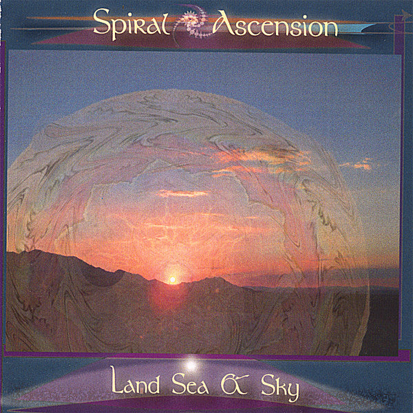 Spiral Ascension - Land, Sea & Sky