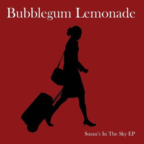 Bubblegum Lemonade - Susan's in the Sky EP
