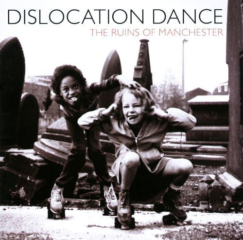 Dislocation Dance - The Ruins of Manchester / Cromer