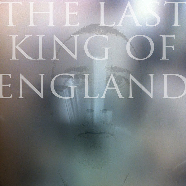 Last King of England - The Last King of England