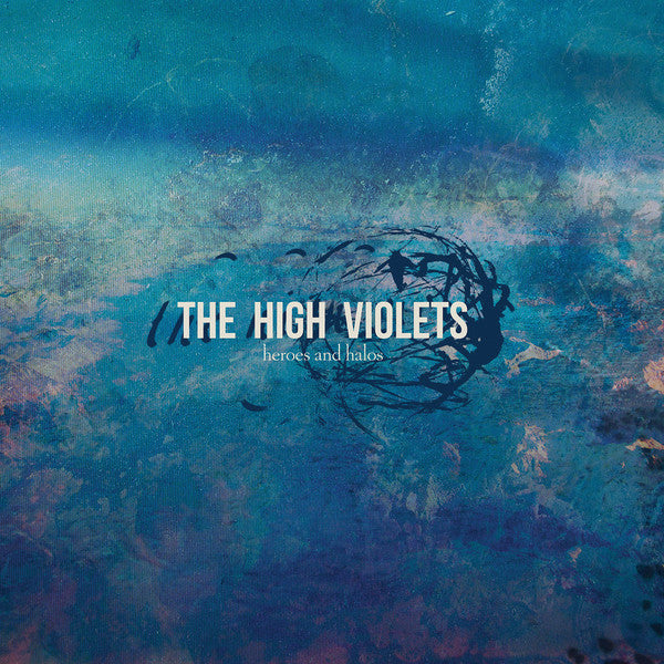 High Violets - Heroes And Halos