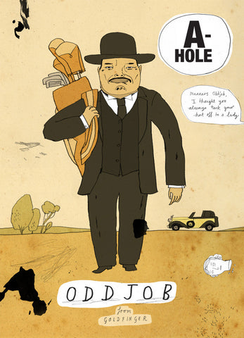 Art print A-holes and D-bags: Odd Job by Patrick Latimer