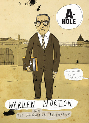Illustrated art print A-holes and D-bags: Warden Norton by Patrick Latimer
