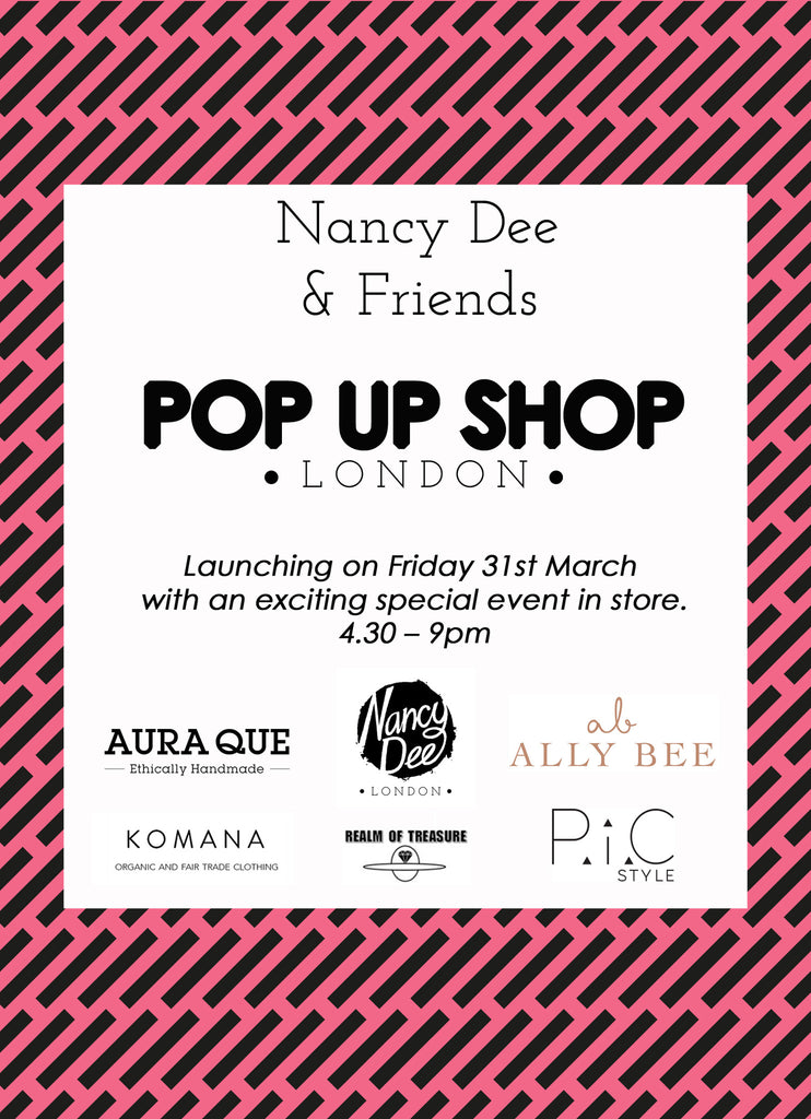 Nancy Dee & Friends Pop Up Shop in London