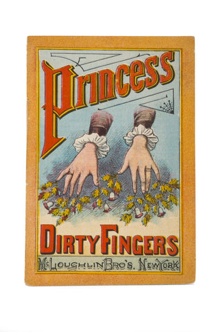 Princess Dirty Fingers published New York circa 1880s