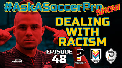 Dealing With Racism I #AskASoccerPro Show Ep. 048