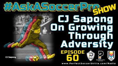 CJ Sapong on Growing through Adversity I #AskASoccerPro Show Ep. 060