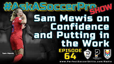 Sam Mewis on Confidence and Putting in the Work I #AskASoccerPro Show Ep. 064