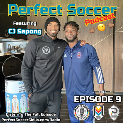 CJ Sapong @CJSapong | Perfect Soccer Podcast Ep.009