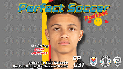 Kevin Paredes @kparedes_7 | Perfect Soccer Podcast Ep.031