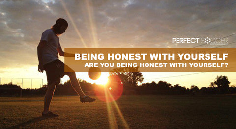 Are you being honest with yourself