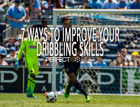 7 Ways to Improve Your Dribbling Skills