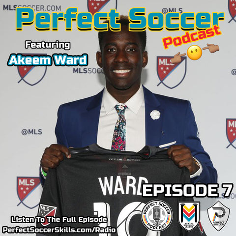 Akeem Ward Perfect Soccer Podcast