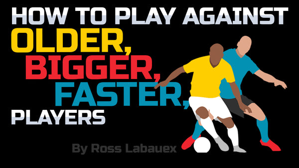 How can I play against players who are faster, bigger, older and stronger in football?