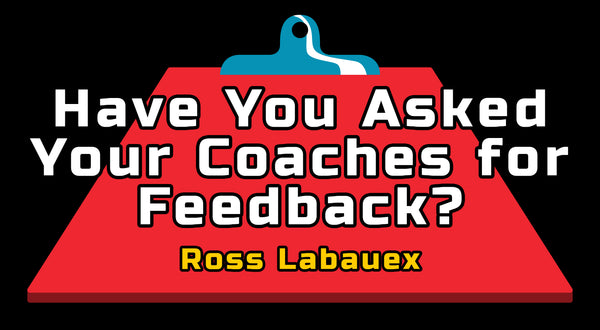 asked your coaches for feedback