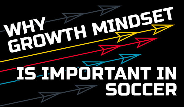 Why Growth Mindset Is Important In Soccer