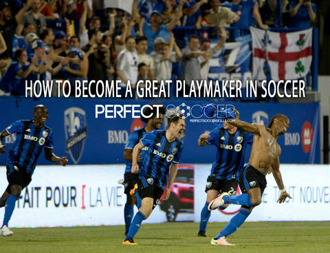 become a great playmaker in soccer
