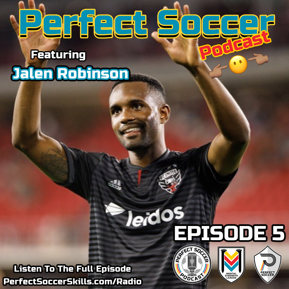 Jalen Robinson @jayybird20 | Perfect Soccer Podcast Ep.005