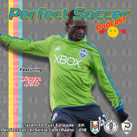 Mike Azira Perfect Soccer Podcast