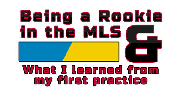 Being a rookie in the MLS