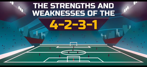 Strengths and Weaknesses of the 4-2-3-1 Formation