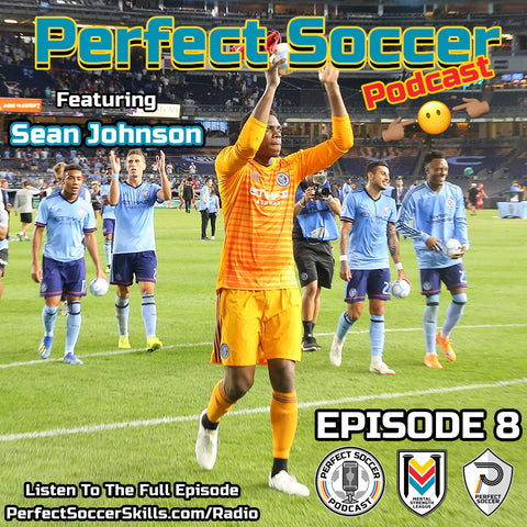 Sean Johnson USMNT Perfect Soccer Podcast