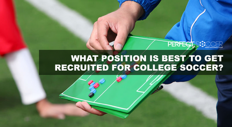 What Position is Best to Get Recruited for College Soccer