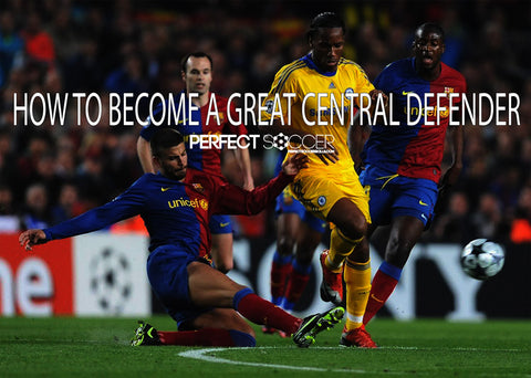 How to Become a Great Central Defender