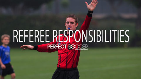 Soccer Basics - Referee Responsibilities