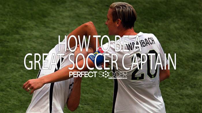 How to Become a Great Captain in Soccer
